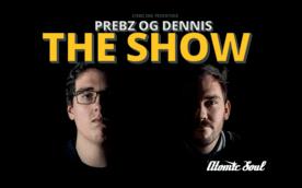 Prebz og Dennis: The Show!