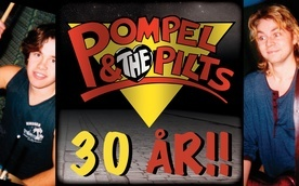 Pompel & The Pilts - 30 år
